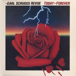 The Earl Scruggs Revue - Today And Forever - LP Vinyl