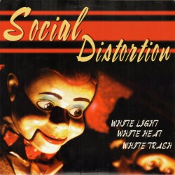 Social Distortion ‎– White Light, White Heat, White Trash - LP Vinyl