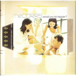 The Corrs -  Would You Be Happier? - CD Single