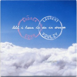 The Corrs ( Laurent Voulzy - Andrea Corr ) ‎- All I Have To Do Is Dream - CD Single Promo