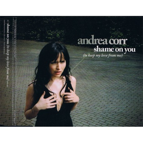 The Corrs (Andrea Corr) - Shame On You (To Keep My Love From Me) - CD Maxi Single Promo
