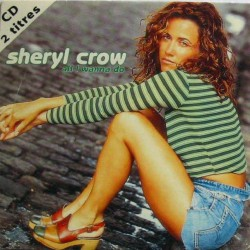 Sheryl Crow ‎- All I Wanna Do - CD Single