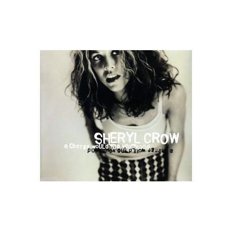 Sheryl Crow - A Change Would Do You Good - CD Maxi Single