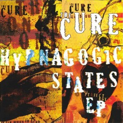 The Cure - Hypnagogic States EP - CD Maxi Single