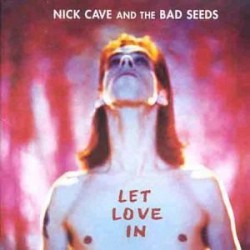 Nick Cave & The Bad Seeds ‎– Let Love In - Vinyl LP