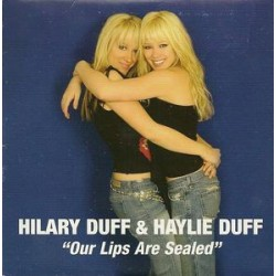 Hilary Duff & Haylie Duff ‎- Our Lips Are Sealed - CD Single Promo