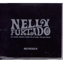 Nelly Furtado ‎- All Good Things (Come To An End) / No Hay Igual (Remixes) - CD Maxi Single Promo