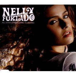 Nelly Furtado ‎- All Good Things (Come To An End) - CD Maxi Single