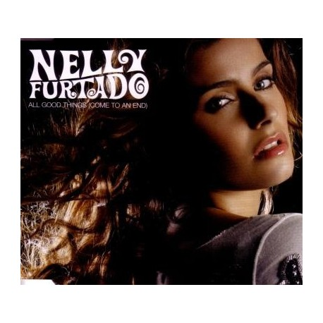 Nelly Furtado - All Good Things (Come To An End) - CD Maxi Single