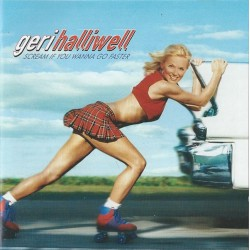 Geri Halliwell ‎- Scream If You Wanna Go Faster - CD Album