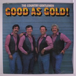Country Gentlemen - Good As Gold - LP Vinyl