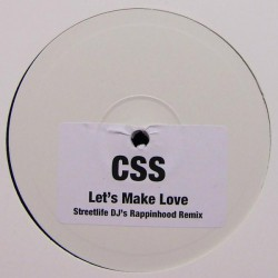 CSS ‎– Let's Make Love (Streetlife DJ's Rappinhood Remix)