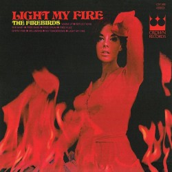 Firebirds, The ‎– Light My Fire LP Vinyl