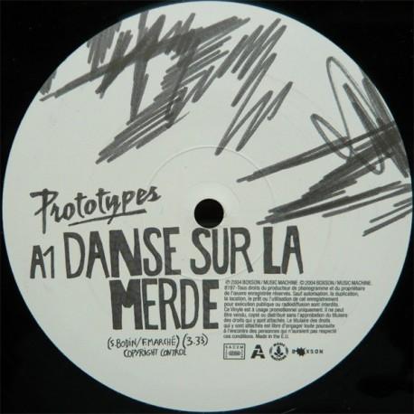 Prototypes - Danse Sur La Merde - Maxi Vinyl