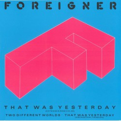 Foreigner ‎– That Was Yesterday Maxi Vinyl