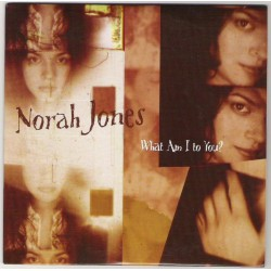 Norah Jones ‎- What Am I To You? - CD Single Promo