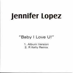 Jennifer Lopez ‎- Baby I Love U! - CDr Single Promo