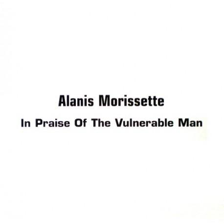 Alanis Morissette - In Praise Of The Vulnerable Man - CDr Single Promo