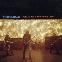 Nickelback ‎- Feelin' Way Too Damn Good - CD Maxi Single
