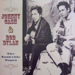 Johnny Cash And Bob Dylan ‎- The Nashville Tapes - LP Vinyl