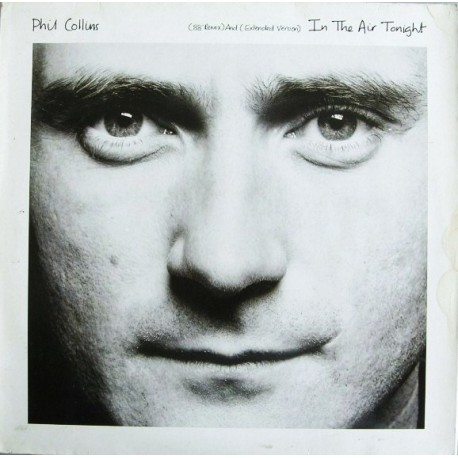 Phil Collins (Genesis) - In The Air Tonight (88' Remix) And (Extended Version) - Maxi Vinyl