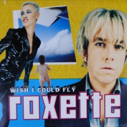 Roxette ‎- Wish I Could Fly - CD Single