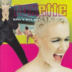 Roxette ‎- Have A Nice Day - CD Album