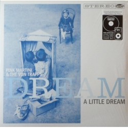 Pink Martini & Von Trapps, The ‎– Dream A Little Dream