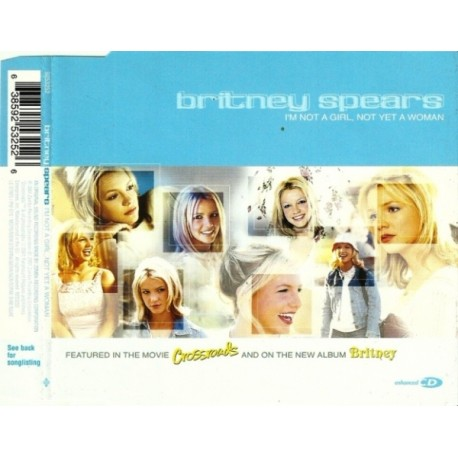 Britney Spears – I'm Not A Girl, Not Yet A Woman - CD Maxi Single