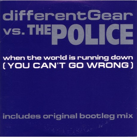Different Gear Vs. The Police – When The World Is Running Down (You Can't Go Wrong) - CD Single