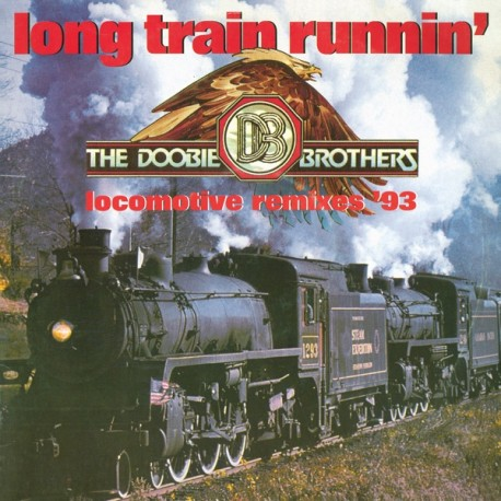 The Doobie Brothers – Long Train Runnin' - Locomotive Remixes '93 - Maxi Vinyl
