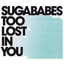 Sugababes ‎– Too Lost In You - CD Single Promo