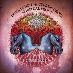 Lydia Lunch & Cypress Grove / Spiritual Front – Twin Horses - LP Vinyl Limited Edition