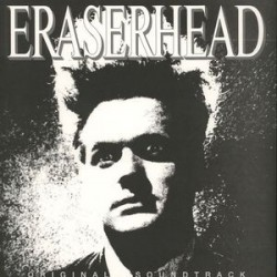 David Lynch & Alan R. Splet ‎– Eraserhead Original Soundtrack - LP Vinyl