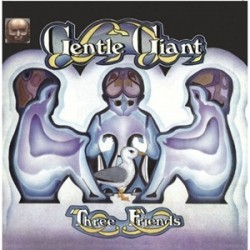 Gentle Giant ‎– Three Friends - LP Vinyl Gatefold