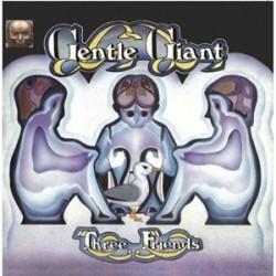 Gentle Giant – Three Friends - LP Vinyl Gatefold