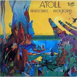 Atoll – Musiciens - Magiciens Gatefold LP Vinyl