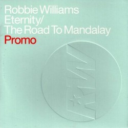 Robbie Williams ‎– Eternity - The Road To Mandalay - CD Single Promo