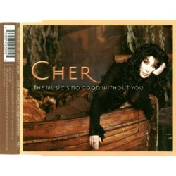 Cher ‎– The Music's No Good Without You - CD Maxi Single
