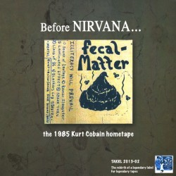 Fecal Matter ‎– Before Nirvana... The 1985 Kurt Cobain Hometape - LP Vinyl