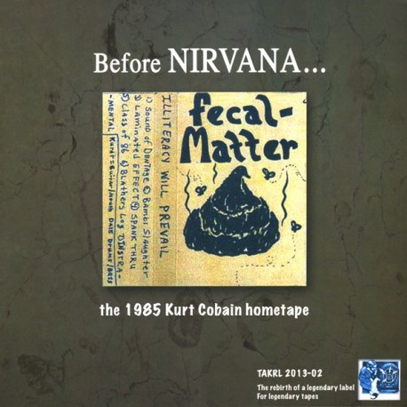 Fecal Matter – Before Nirvana... The 1985 Kurt Cobain Hometape - LP Vinyl
