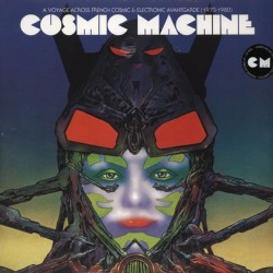 Cosmic Machine - A Voyage Across French Cosmic & Electronic Avantgarde (1970-1980) - Double LP Vinyl