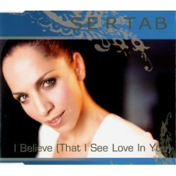 Sertab ‎– I Believe (That I See Love In You) - CD Maxi Single Promo