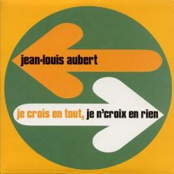 Aubert Jean Louis - Je Crois En Tout, Je N'Croix En Rien - CD Single Promo