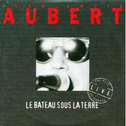 Aubert Jean Louis -  Le Bateau Sous La Terre - CD Single