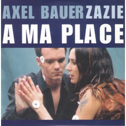 Bauer Axel & Zazie - A Ma Place - CD Single 2 Titres