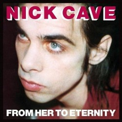 Nick Cave Featuring The Bad Seeds ‎– From Her To Eternity - LP Vinyl