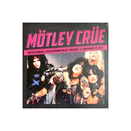 Mötley Crüe ‎– Hotter Than Hell - Live At Perkins Palace, Pasadena, Ca. November 11th, 1982 - LP Vinyl
