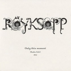 Röyksopp – Only This Moment - CD Single Promo