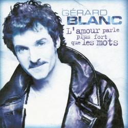 Blanc Gérard - L'Amour Parle Plus Fort Que Les Mots - CD Single Promo